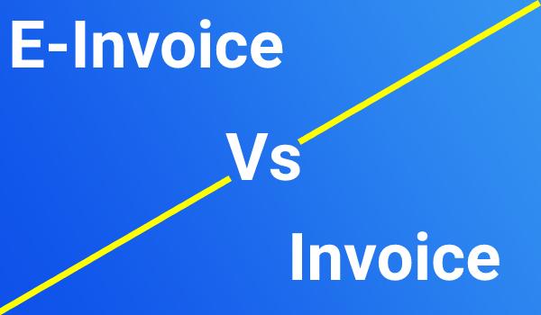 E-invoice Vs Invoice